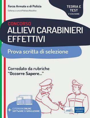 Immagine di Concorso allievi carabinieri effettivi. Teoria e test per la prova scritta di selezione. Con software di simulazione