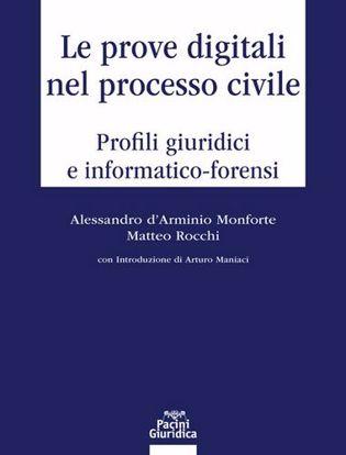 Immagine di Le prove digitali nel processo civile. Profili giuridici e informatico-forensi