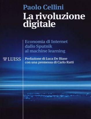 Immagine di La rivoluzione digitale. Economia di internet dallo Sputnik al machine learning