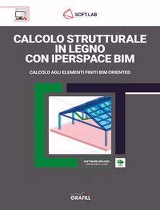 Immagine di Calcolo strutturale in legno con IperSpace BIM. Calcolo agli elementi finiti BIM oriented. Con Software