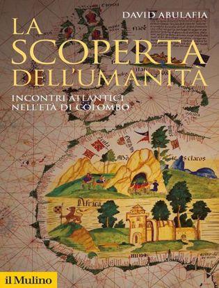 Immagine di La scoperta dell'umanità. Incontri atlantici nell'età di Colombo. Nuova ediz.