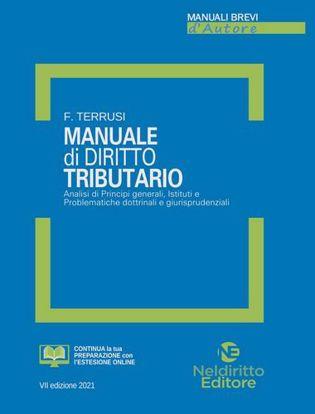 Immagine di Manuale di diritto tributario. Analisi di principi generali, istituti e problematiche dottrinali e giurisprudenziali