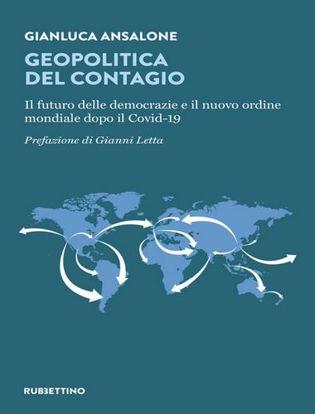 Immagine di Geopolitica del contagio. Il futuro delle democrazie e il nuovo ordine mondiale dopo il Covid-19