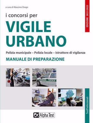 Immagine di I concorsi per vigile urbano. Polizia municipale-polizia locale-istruttore di vigilanza. Manuale di preparazione