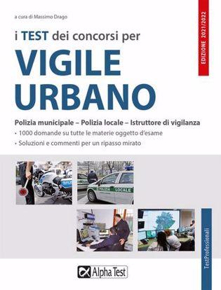 Immagine di I test dei concorsi per vigile urbano. Polizia municipale-polizia locale-istruttore di vigilanza. Eserciziario