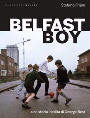 Immagine di Belfast boy. Una storia inedita di George Best