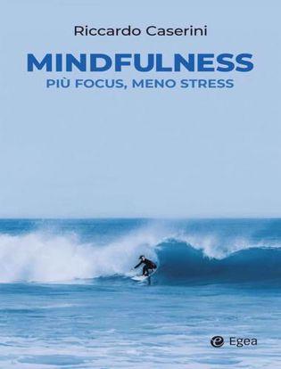Immagine di Mindfulness. Più focus, meno stress