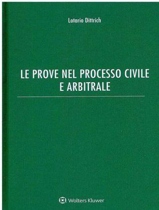 Immagine di Le prove nel processo civile e arbitrale
