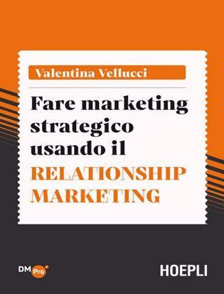 Immagine di Fare marketing strategico usando il Relationship marketing