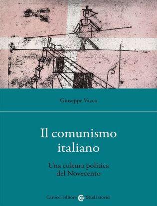 Immagine di Il comunismo italiano. Una cultura politica del Novecento