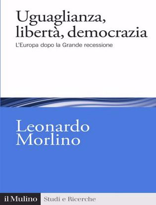 Immagine di Uguaglianza, libertà, democrazia. L'Europa dopo la Grande recessione