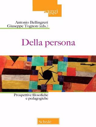 Immagine di Della persona. Prospettive filosofiche e pedagogiche