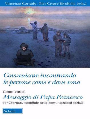 Immagine di Comunicare incontrando le persone come e dove sono. Commenti al Messaggio di papa Francesco per la 55ª Giornata mondiale delle comunicazioni sociali