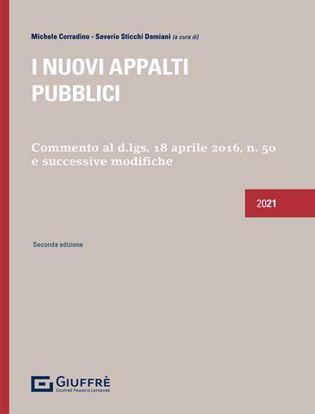 Immagine di I nuovi appalti pubblici. Commento al D.Lgs 18 aprile 2016, n. 50 e successive modifiche