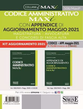 Immagine di Codice amministrativo maxi con appendice di aggiornamento maggio 2021. Magistratura, avvocatura e concorsi di fascia alta