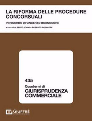 Immagine di La riforma delle Procedure Concorsuali - in Ricordo di Vincenzo Buonocore
