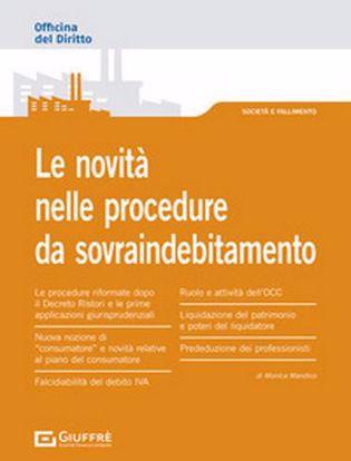 Immagine di Le novità nelle procedure da sovraindebitamento