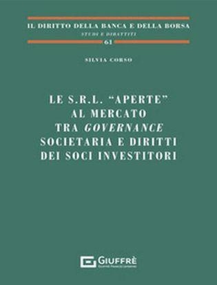 Immagine di Le s.r.l. «aperte» al mercato tra governance societaria e diritti dei soci investitori