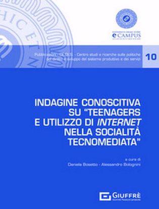 Immagine di Indagine conoscitiva su «Teenagers e utilizzo di internet nella socialità tecnomediata»
