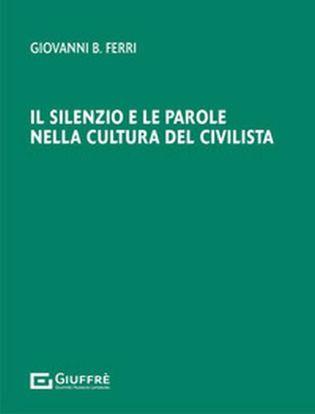 Immagine di Il silenzio e le parole nella cultura del civilista