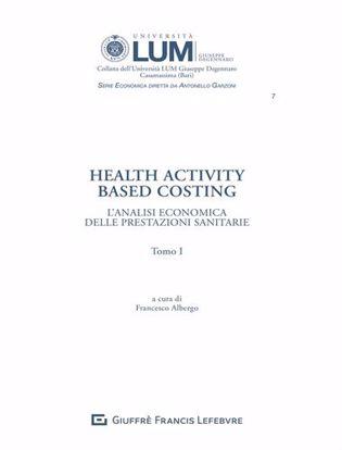 Immagine di Health activity Based Costing. L'analisi economica delle prestazioni sanitarie
