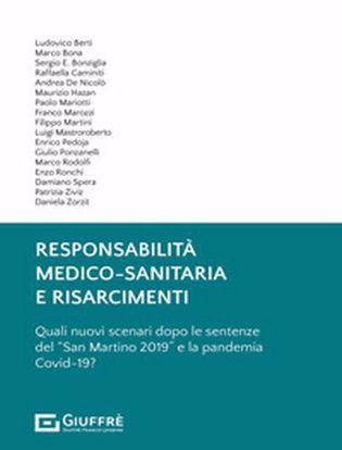 Immagine di Responsabilità medico-sanitaria e risarcimenti. Quali nuovi scenari dopo le sentenze del «San Martino 2019» e la pandemia Covid-19?