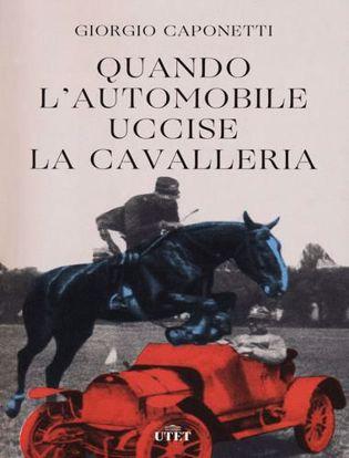 Immagine di Quando l'automobile uccise la cavalleria