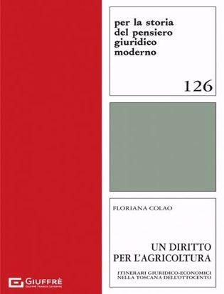 Immagine di Un diritto per l'agricoltura. Itinerari giuridico-economici nella Toscana dell'Ottocento