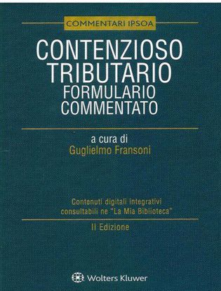 Immagine di Contenzioso tributario Formulario Commentato Volume cartaceo + Formule digitali scaricabili. 133 formule commentate relative al contenzioso tributario