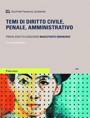 Immagine di Temi di diritto civile, penale, amministrativo. Prova scritta concorso magistrato ordinario