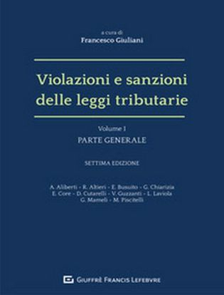 Immagine di Violazioni e sanzioni delle leggi tributarie. Parte generale. Volume 1