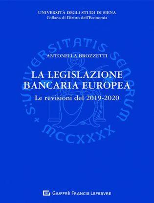 Immagine di La legislazione bancaria europea. Le revisioni del 2019-2020