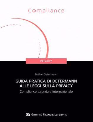 Immagine di Guida pratica di Determann alle leggi sulla privacy. Compliance aziendale internazionale