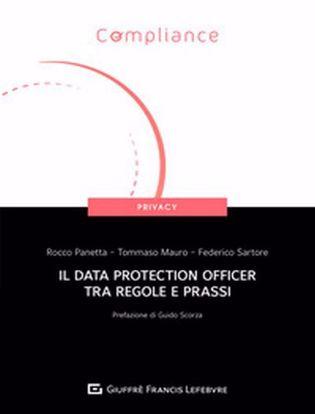 Immagine di Il Data Protection Officer tra regole e prassi