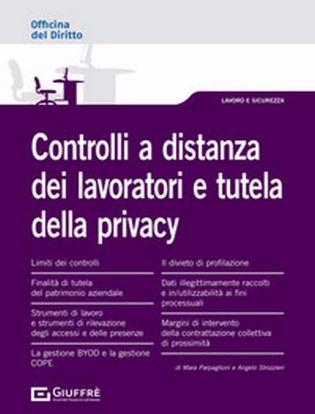 Immagine di Controlli a distanza sui lavoratori e privacy