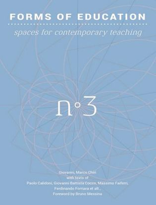 Immagine di Forms of education. Ediz. italiana e inglese. Vol. 3: Spaces for contemporary teaching.