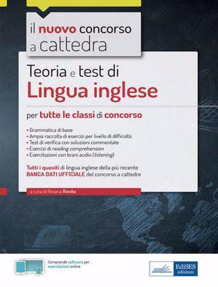 Immagine di Lingua inglese per il concorso a cattedra. Teoria e test di lingua inglese per la prova scritta di tutte le classi di concorso. Con software di simulazione