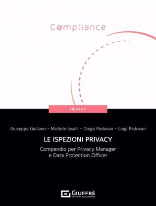Immagine di Le ispezioni privacy. Compendio per Privacy Manager e Data Protection Officer