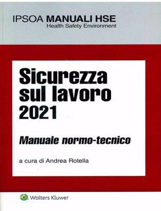 Immagine di Sicurezza sul lavoro 2021. Manuale normo-tecnico