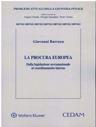 Immagine di La procura europea. Dalla legislazione sovranazionale al coordinamento interno