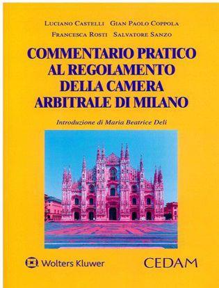 Immagine di Commentario pratico al regolamento della Camera Arbitrale di Milano