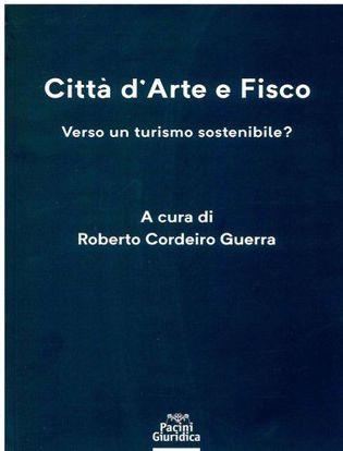 Immagine di Città d'Arte e Fisco. Verso un turismo sostenibile?