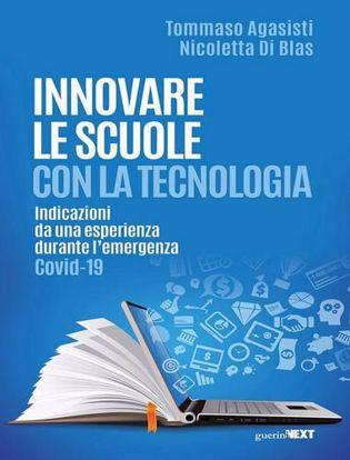 Immagine di Innovare le scuole con la tecnologia. Indicazioni da una esperienza durante l'emergenza Covid-19