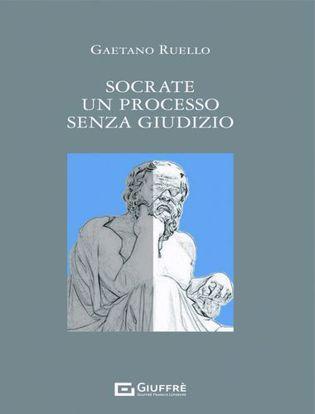 Immagine di Socrate. Un processo senza giudizio