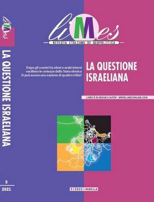 Immagine di Limes. Rivista italiana di geopolitica (2021). Vol. 5: La questione israeliana
