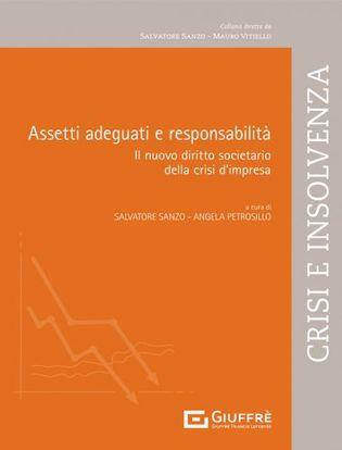 Immagine di Assetti adeguati e responsabilità.  Il nuovo diritto societario della crisi d'impresa