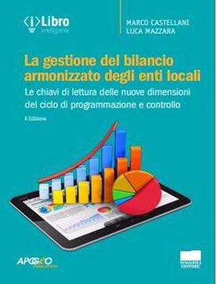 Immagine di La gestione del bilancio armonizzato degli enti locali. Le chiavi di lettura delle nuove dimensioni del ciclo di programmazione e controllo