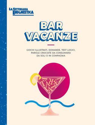 Immagine di Bar vacanze. Giochi illustrati, domande, test logici, parole crociate da consumarsi da soli o in compagnia