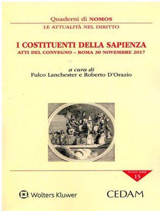 Immagine di I costituenti della sapienza. Atti del convegno - (Roma 30 novembre 2017)