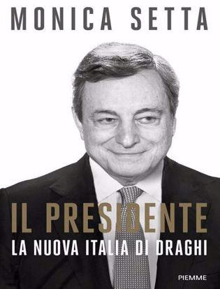 Immagine di Il Presidente. La nuova Italia di Draghi